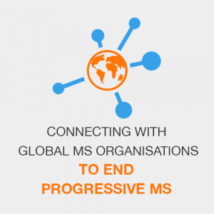 Connecting with global MS organisations to END PROGRESSIVE MS